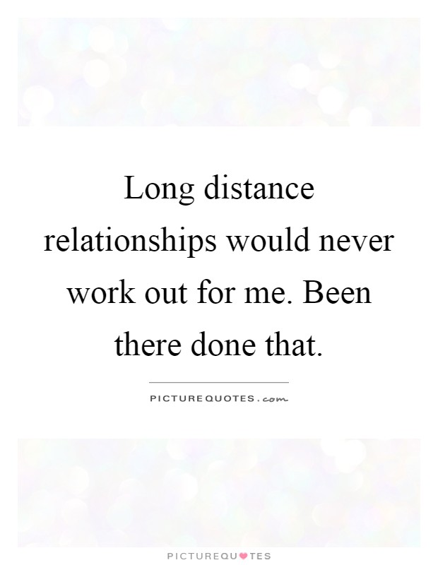 Quotes about long distance relationships not working
