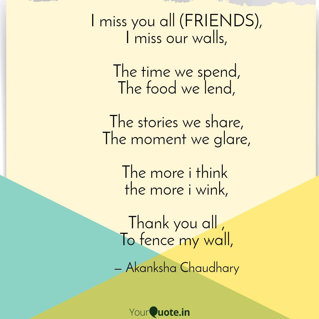 Friends you miss my What to