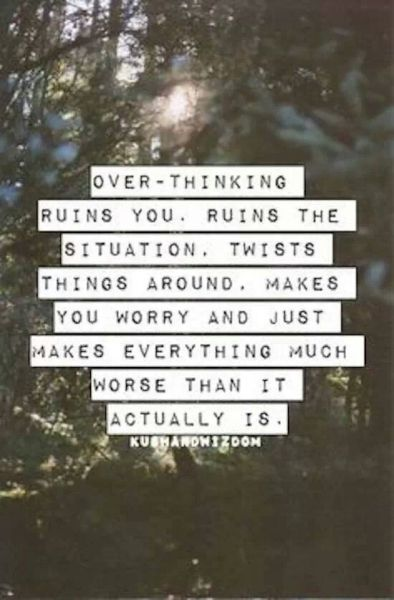 Overthinking not quotes about 10 Overthinking