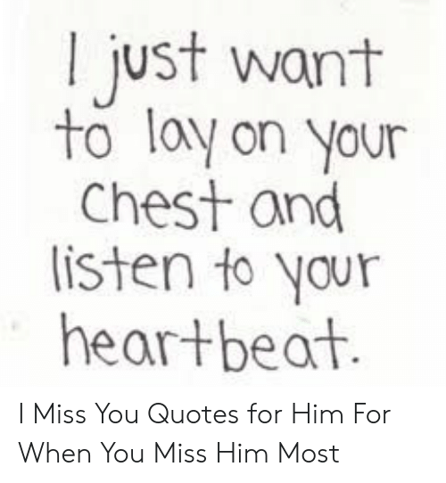 For him you quotes miss I Miss