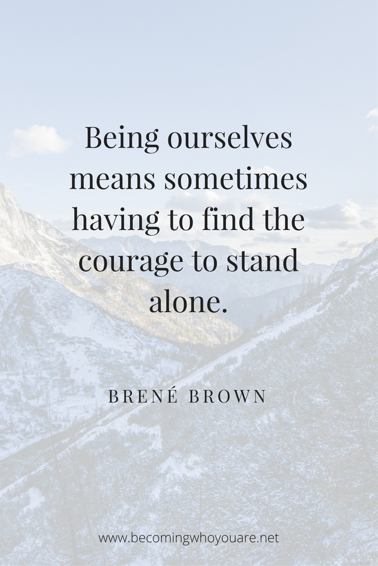Familiar gives courage quotes Inspiring brené brown quotes from braving the  wilderness and a | Dogtrainingobedienceschool.com
