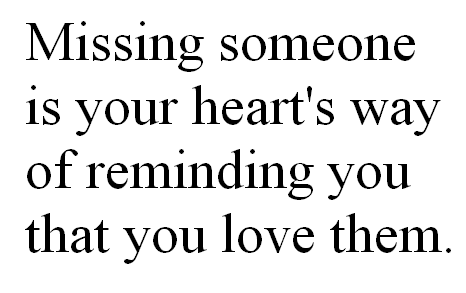 Missing and someone love on quotes 60+ Quotes
